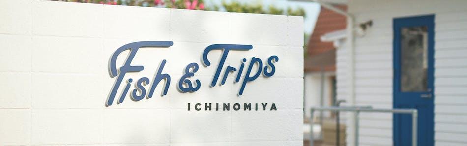 Fish & Trips Ichinomiya